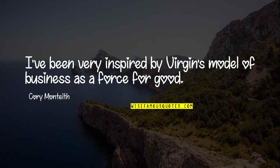 Real Truth About Life Quotes By Cory Monteith: I've been very inspired by Virgin's model of