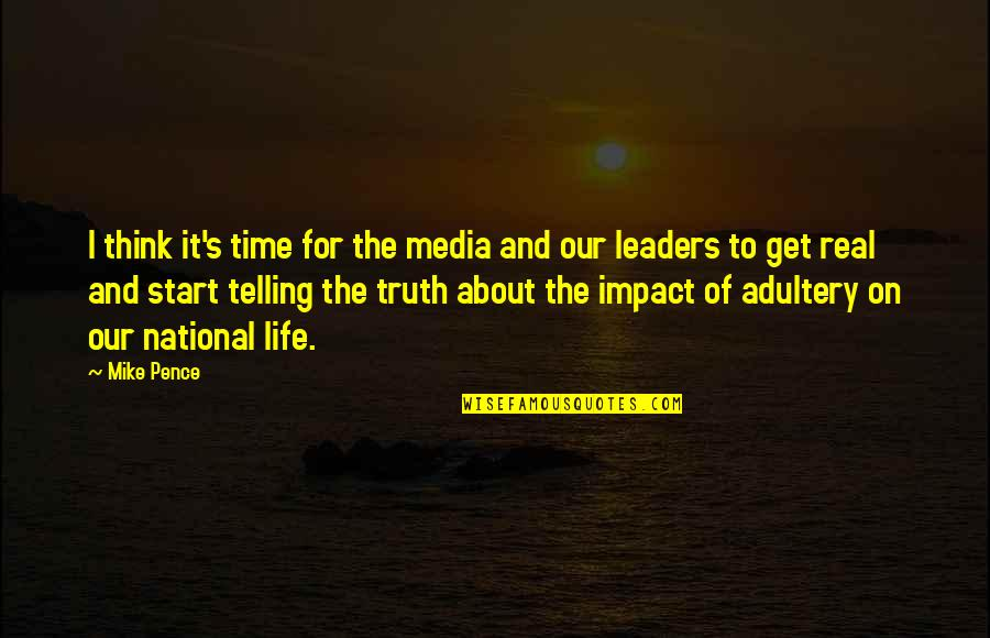 Real Truth About Life Quotes By Mike Pence: I think it's time for the media and