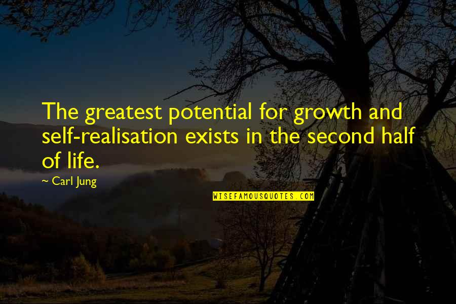 Realisation Quotes By Carl Jung: The greatest potential for growth and self-realisation exists