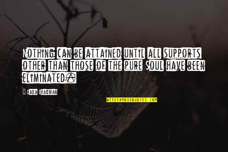 Realisation Quotes By Dada Bhagwan: Nothing can be attained until all supports other