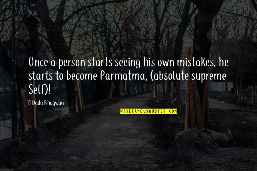 Realisation Quotes By Dada Bhagwan: Once a person starts seeing his own mistakes,
