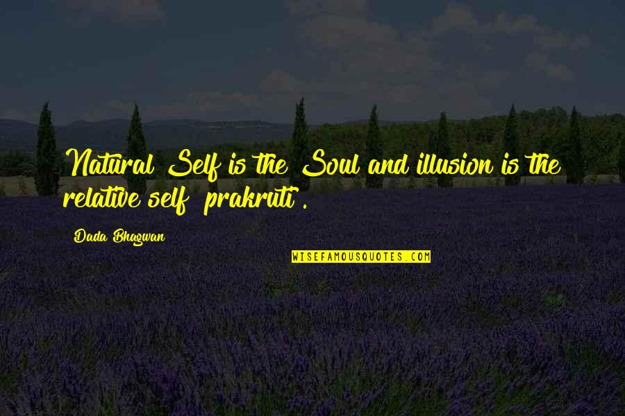 Realisation Quotes By Dada Bhagwan: Natural Self is the Soul and illusion is