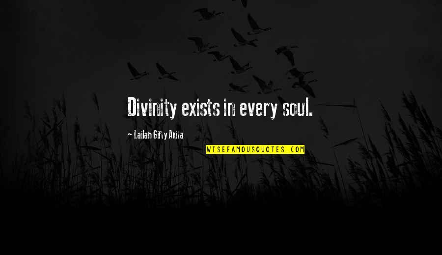 Realisation Quotes By Lailah Gifty Akita: Divinity exists in every soul.