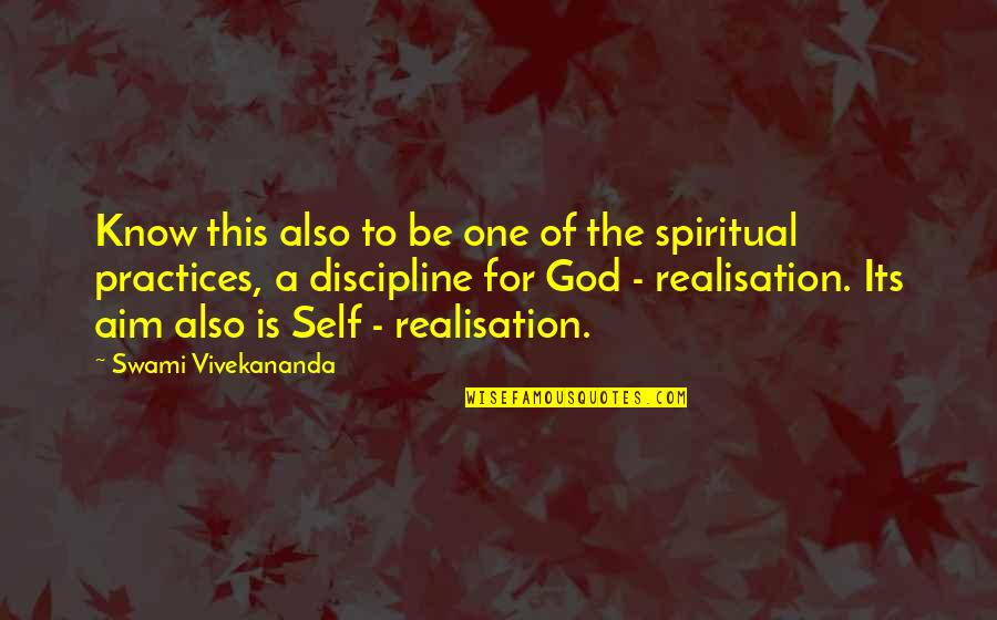 Realisation Quotes By Swami Vivekananda: Know this also to be one of the