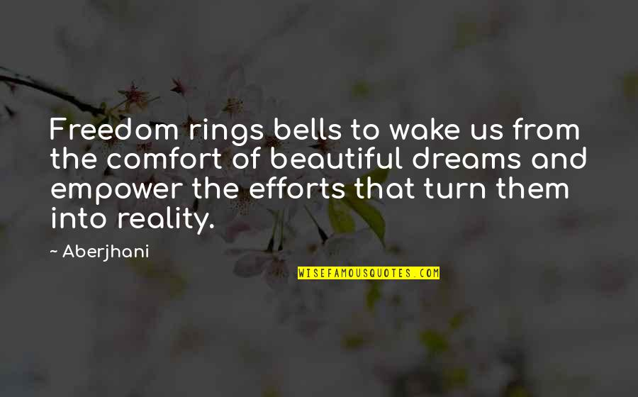 Reality And Dreams Quotes By Aberjhani: Freedom rings bells to wake us from the