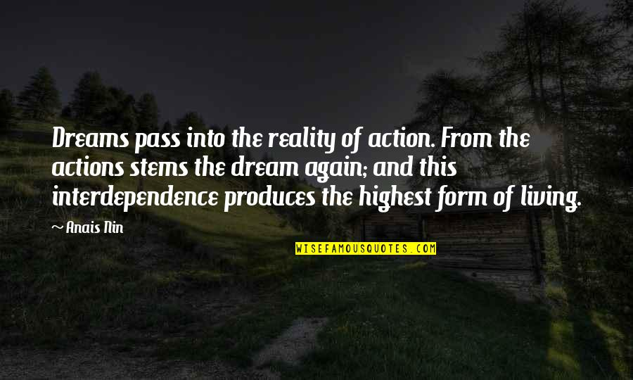 Reality And Dreams Quotes By Anais Nin: Dreams pass into the reality of action. From