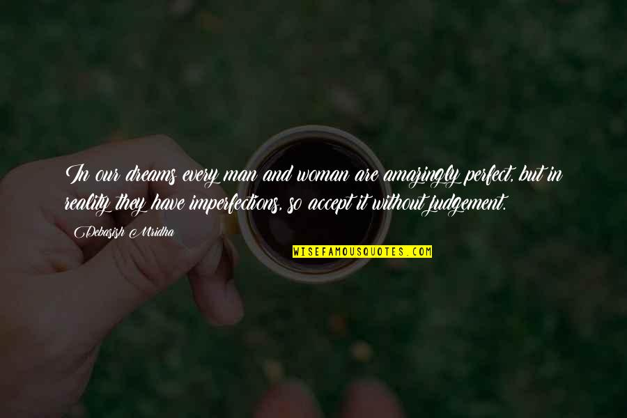 Reality And Dreams Quotes By Debasish Mridha: In our dreams every man and woman are