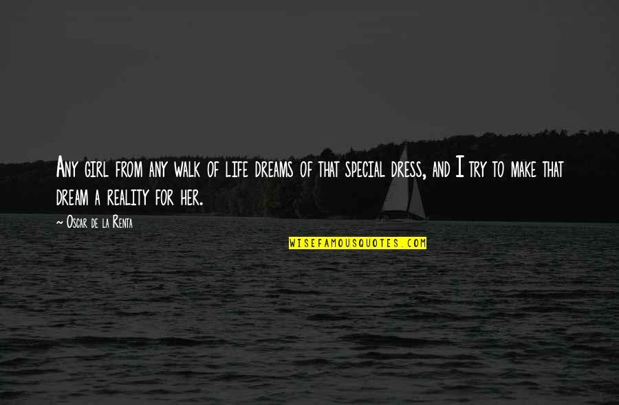 Reality And Dreams Quotes By Oscar De La Renta: Any girl from any walk of life dreams