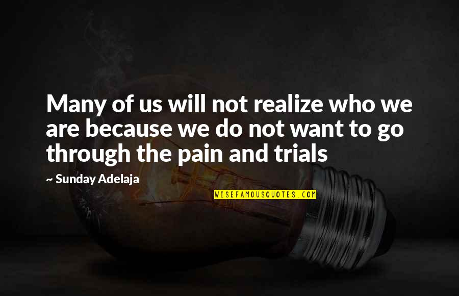 Reality And Quotes By Sunday Adelaja: Many of us will not realize who we