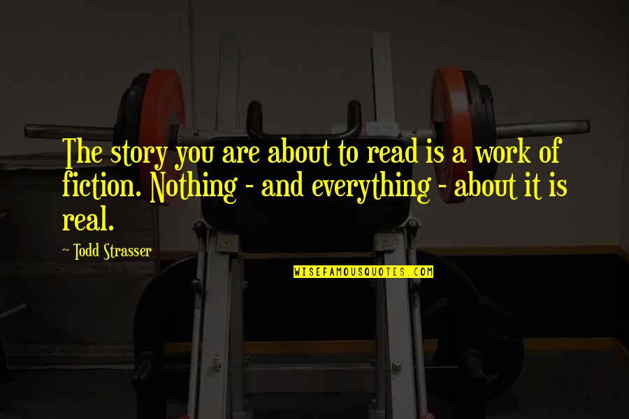 Reality And Quotes By Todd Strasser: The story you are about to read is