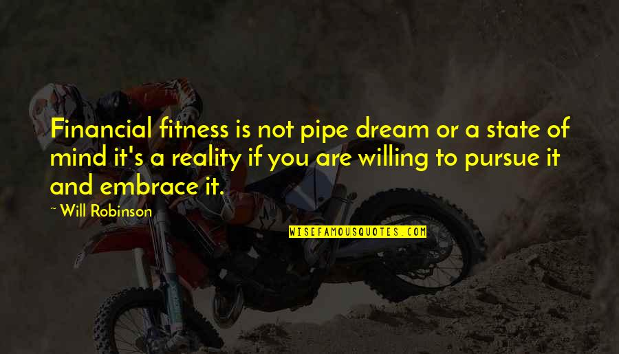 Reality And Quotes By Will Robinson: Financial fitness is not pipe dream or a