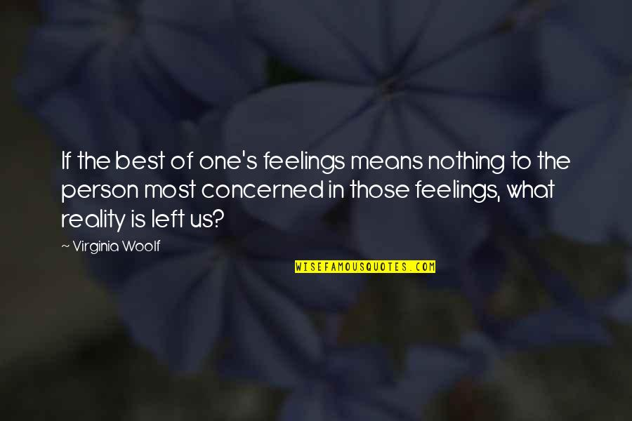 Reality Of Relationships Quotes By Virginia Woolf: If the best of one's feelings means nothing