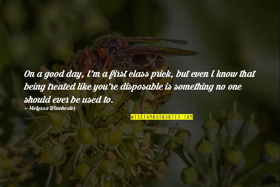 Realizations Quotes By Melyssa Winchester: On a good day, I'm a first class