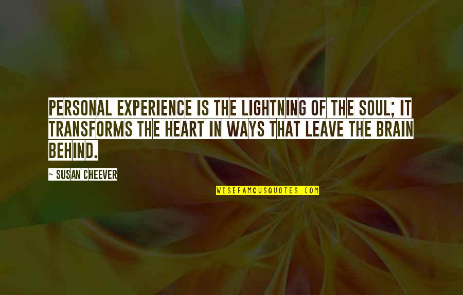 Reallionaire Quotes By Susan Cheever: Personal experience is the lightning of the soul;