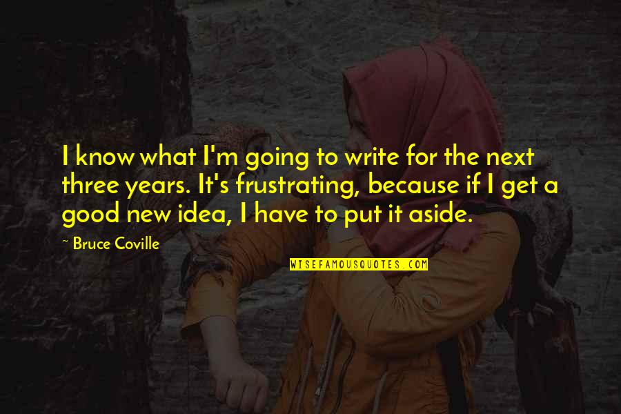 Really Good New Years Quotes By Bruce Coville: I know what I'm going to write for