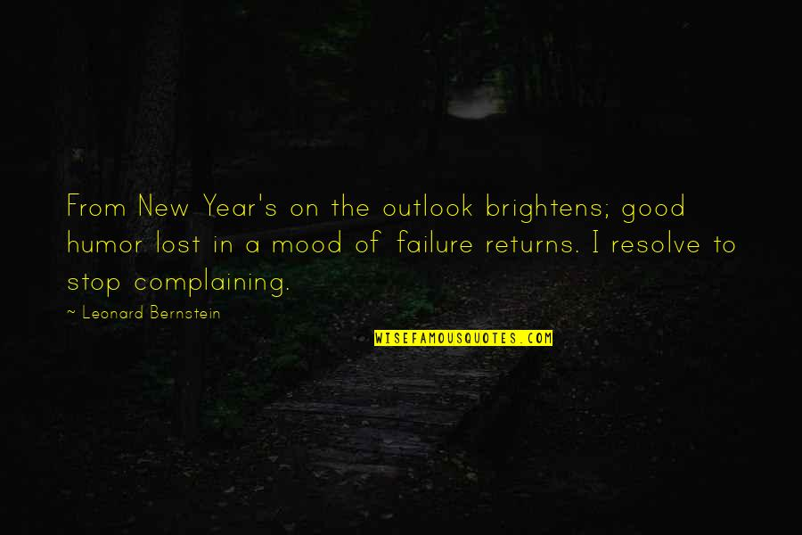 Really Good New Years Quotes By Leonard Bernstein: From New Year's on the outlook brightens; good