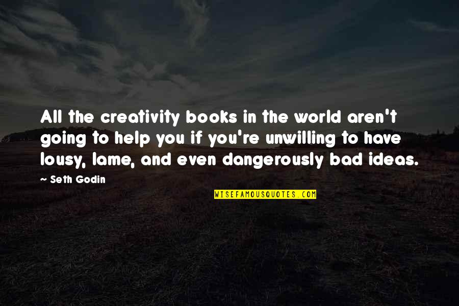 Really Lame Quotes By Seth Godin: All the creativity books in the world aren't
