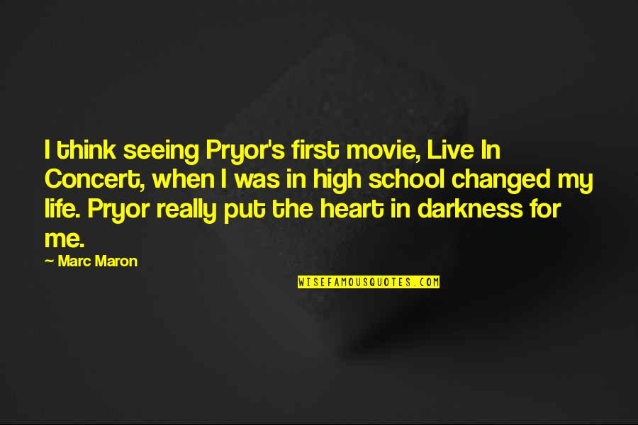 Really Seeing Quotes By Marc Maron: I think seeing Pryor's first movie, Live In