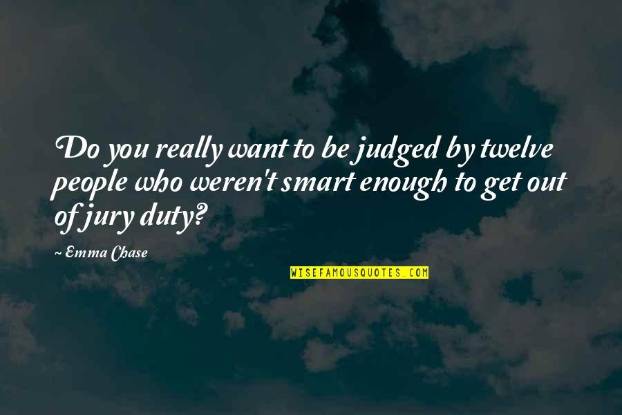 Really Smart Quotes By Emma Chase: Do you really want to be judged by