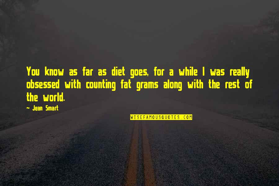 Really Smart Quotes By Jean Smart: You know as far as diet goes, for