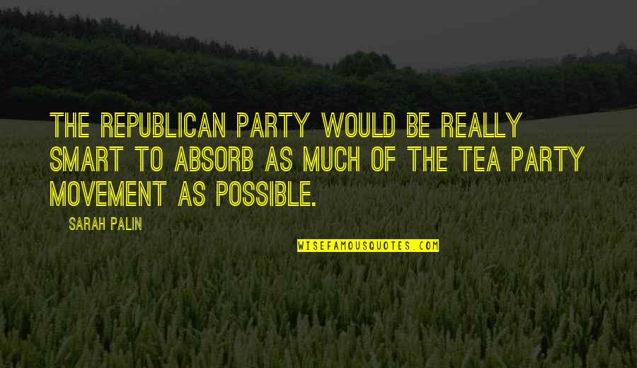 Really Smart Quotes By Sarah Palin: The Republican Party would be really smart to