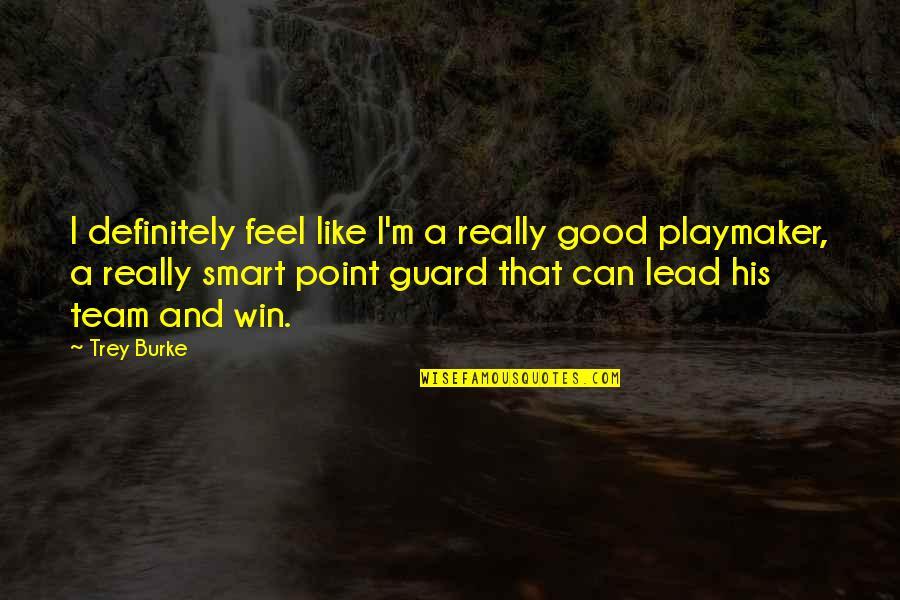 Really Smart Quotes By Trey Burke: I definitely feel like I'm a really good