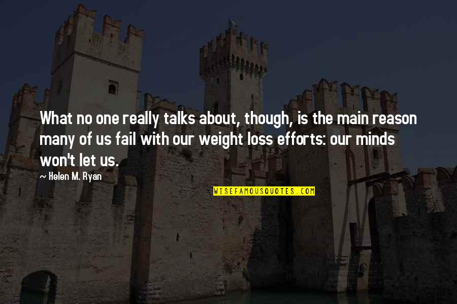 Really Though Quotes By Helen M. Ryan: What no one really talks about, though, is