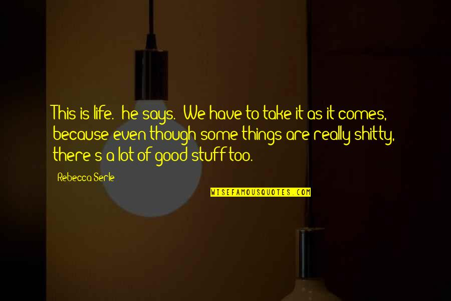 """Really Though Quotes By Rebecca Serle: This is life."""" he says. """"We have to"""