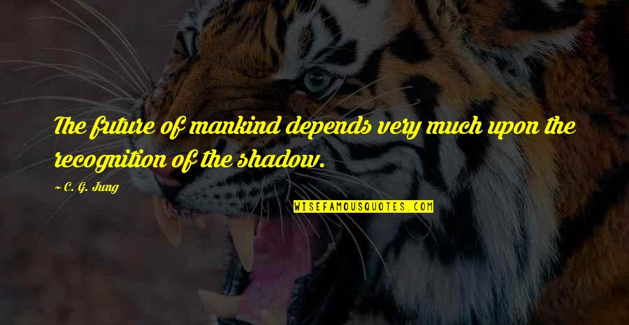 Reaping Harvest Quotes By C. G. Jung: The future of mankind depends very much upon