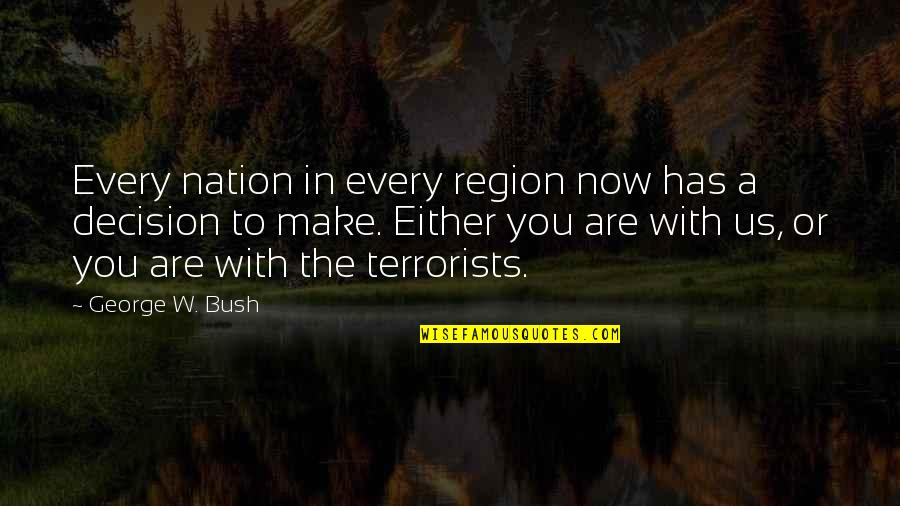 Reason For Season Quotes By George W. Bush: Every nation in every region now has a