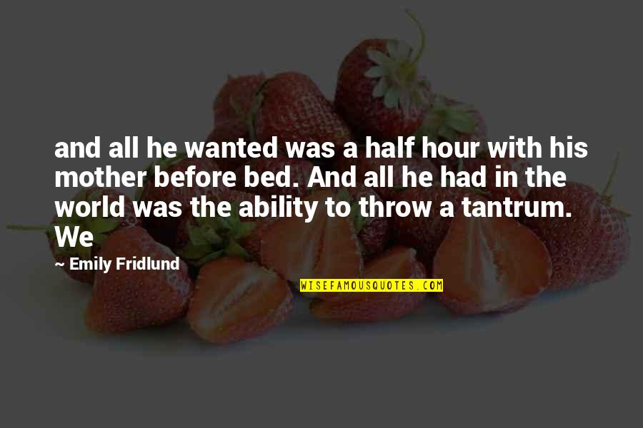 Reathing Quotes By Emily Fridlund: and all he wanted was a half hour