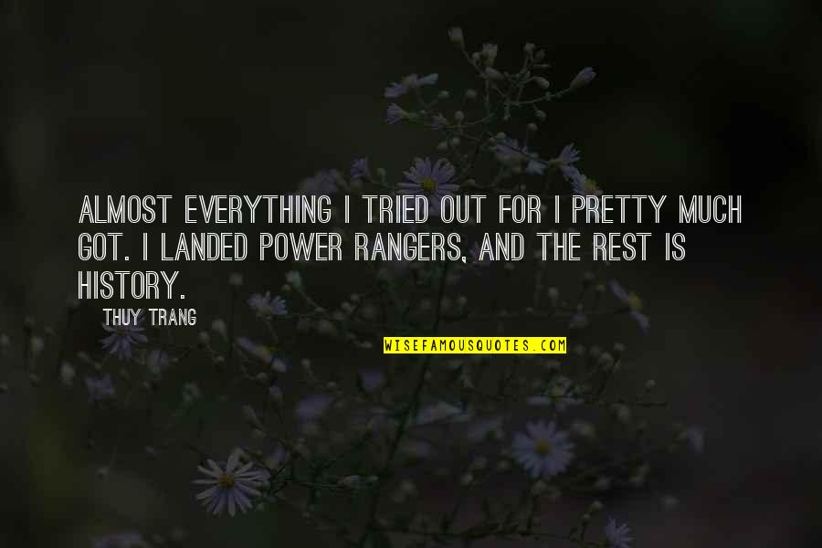Rebbe Quotes By Thuy Trang: Almost everything I tried out for I pretty
