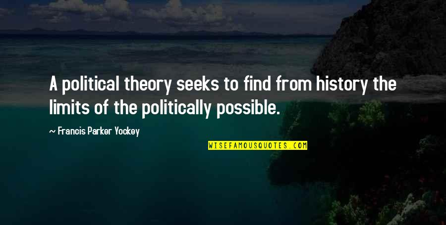 Rebecca Rusch Quotes By Francis Parker Yockey: A political theory seeks to find from history