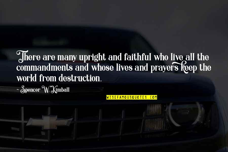 Rebecca Rusch Quotes By Spencer W. Kimball: There are many upright and faithful who live