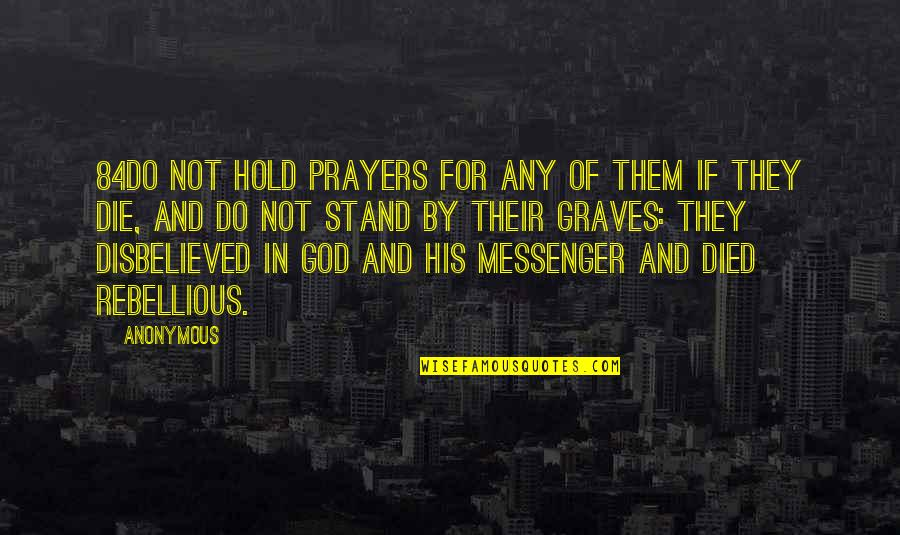 Rebellious Quotes By Anonymous: 84Do not hold prayers for any of them