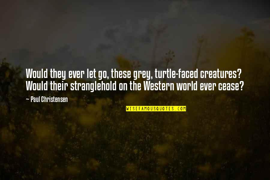 Rebellious Quotes By Paul Christensen: Would they ever let go, these grey, turtle-faced