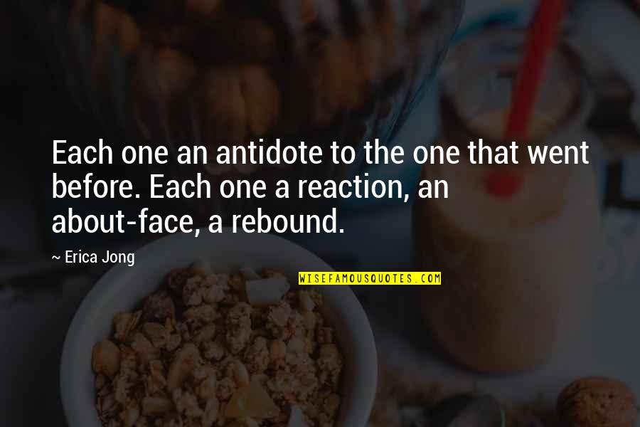 Rebound Quotes By Erica Jong: Each one an antidote to the one that