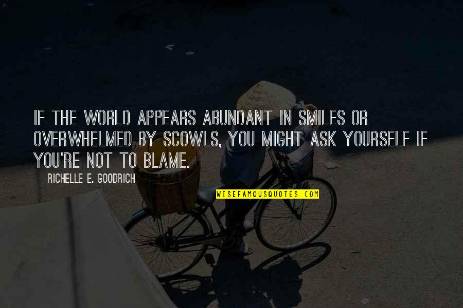Rebound Quotes By Richelle E. Goodrich: If the world appears abundant in smiles or