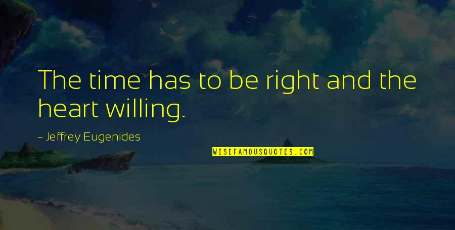 Rebounding Basketball Quotes By Jeffrey Eugenides: The time has to be right and the