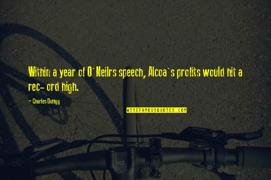 Rec Quotes By Charles Duhigg: Within a year of O'Neilrs speech, Alcoa's profits