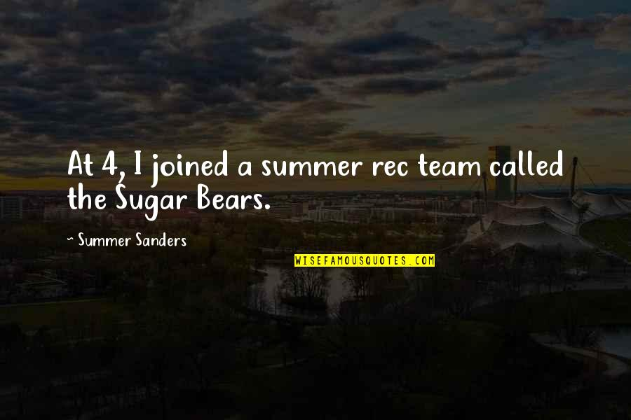 Rec Quotes By Summer Sanders: At 4, I joined a summer rec team