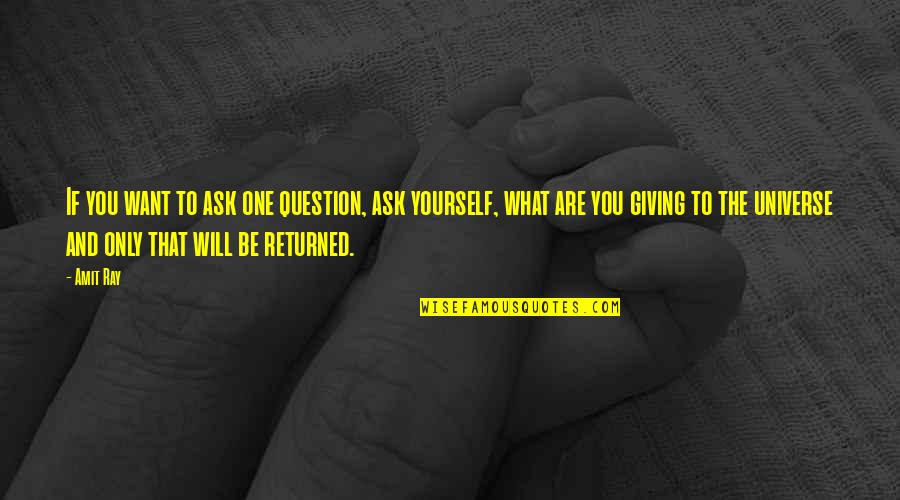 Receiving And Giving Quotes By Amit Ray: If you want to ask one question, ask