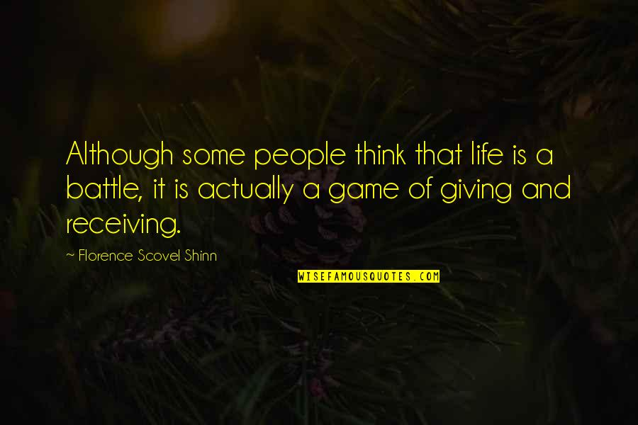 Receiving And Giving Quotes By Florence Scovel Shinn: Although some people think that life is a