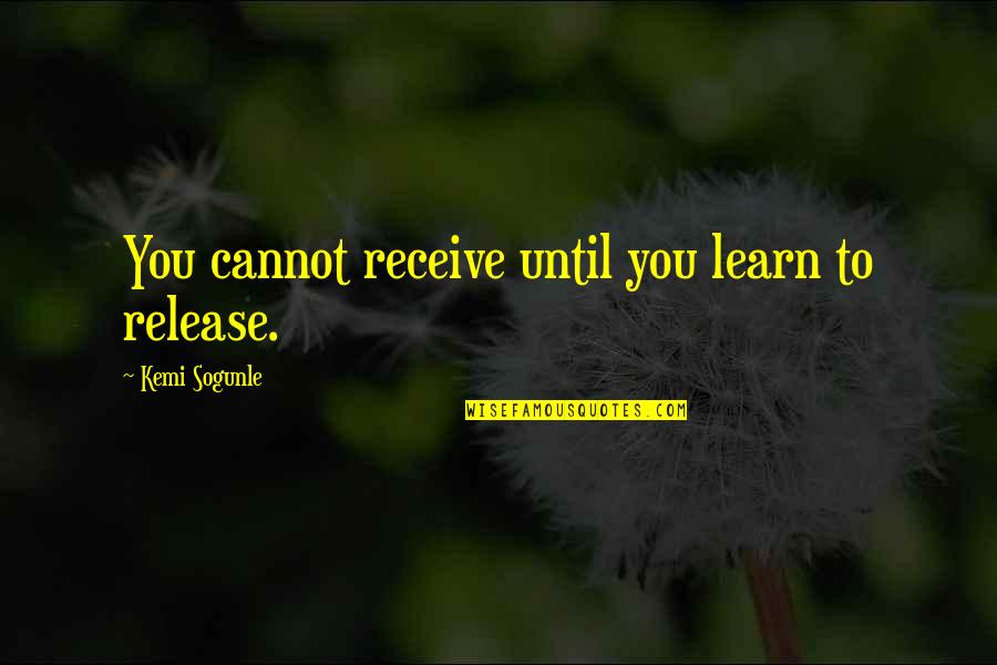 Receiving And Giving Quotes By Kemi Sogunle: You cannot receive until you learn to release.