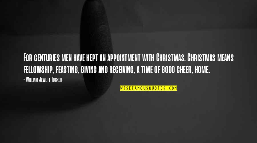 Receiving And Giving Quotes By William Jewett Tucker: For centuries men have kept an appointment with