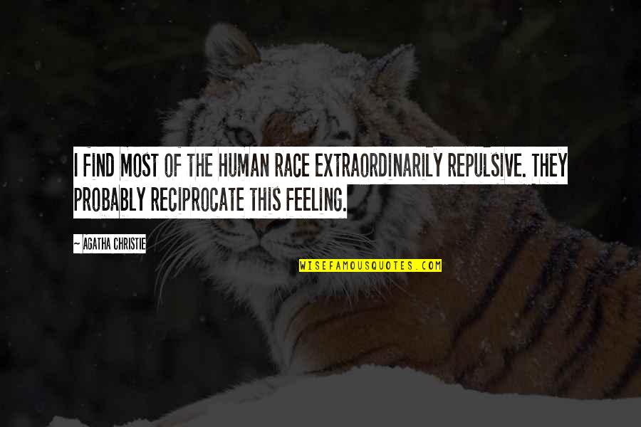 Reciprocate Quotes By Agatha Christie: I find most of the human race extraordinarily