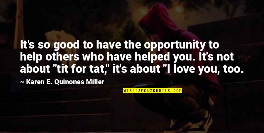 Reciprocity In Love Quotes By Karen E. Quinones Miller: It's so good to have the opportunity to