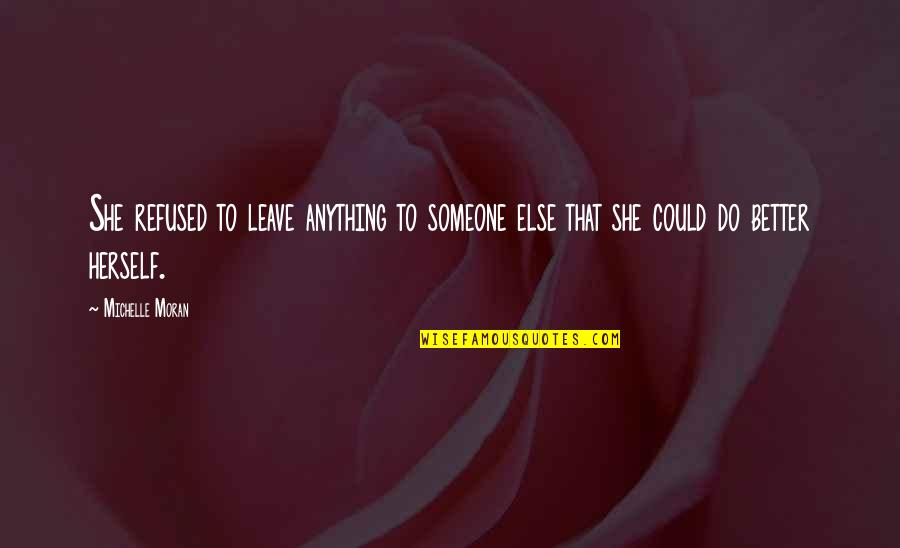 Reconditioned Quotes By Michelle Moran: She refused to leave anything to someone else