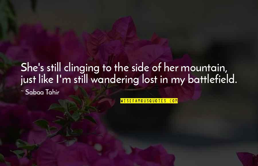 Reconditioned Quotes By Sabaa Tahir: She's still clinging to the side of her