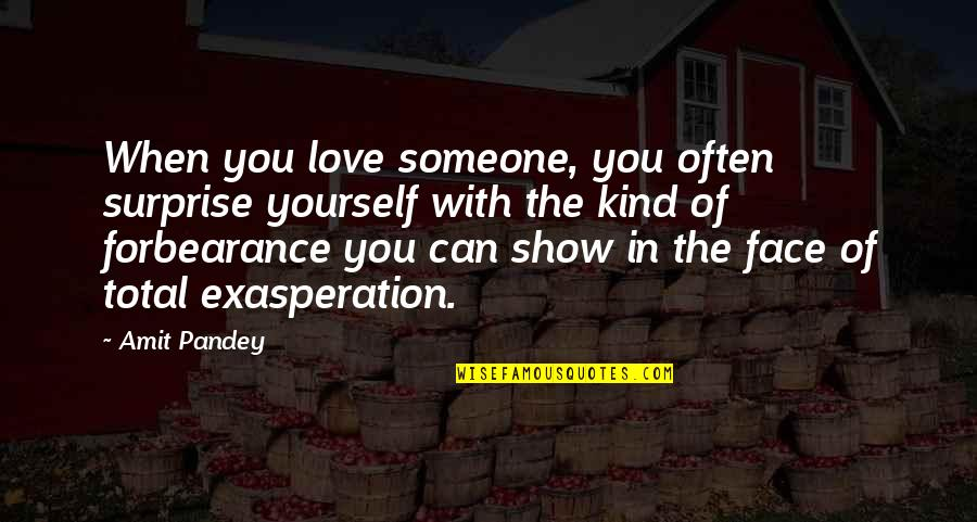 Recopied Quotes By Amit Pandey: When you love someone, you often surprise yourself